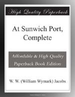 At Sunwich Port, Complete by W. W. Jacobs