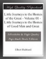 Little Journeys to the Homes of the Great - Volume 01 by Elbert Hubbard