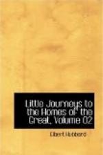 Little Journeys to the Homes of the Great - Volume 02 by Elbert Hubbard