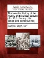 The Eventful History of the Mutiny and Piratical Seizure of H.M.S. Bounty: Its Cause and Consequences by Sir John Barrow