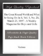 The Great Round World and What Is Going On In It, Vol. 1, No. 20, March 25, 1897 by