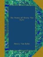 The Poems of Henry Van Dyke by Henry van Dyke
