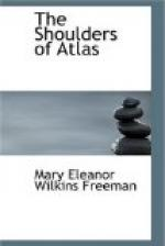 The Shoulders of Atlas by Mary Eleanor Wilkins Freeman