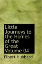 Little Journeys to the Homes of the Great - Volume 04 by Elbert Hubbard