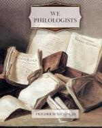 We Philologists by Friedrich Nietzsche