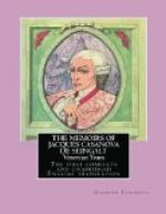 The Complete Memoirs of Jacques Casanova by Giacomo Casanova
