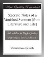 Staccato Notes of a Vanished Summer (from Literature and Life) by William Dean Howells