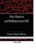 Miss Minerva and William Green Hill by