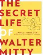 """the Secret Life of Walter Mitty"" by James Thurber by James Thurber"