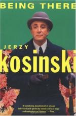 Being There: a Satire by Jerzy Kosiński