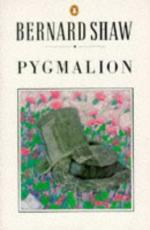 Pygmalion Myth: Texts, Culture, and Value by George Bernard Shaw