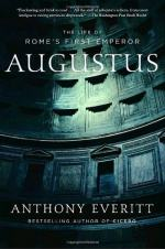 The Politics of Augustus by Anthony Everitt