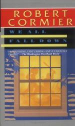 The Importance of Realism in the Novel We All Fall Down by Robert Cormier