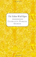 """The Yellow Wallpaper"" by Charlotte Perkins Gilman by Charlotte Perkins Gilman"