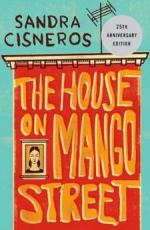 House on Mango Street by Sandra Cisneros