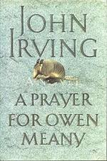 A Prayer for Owen Meany - a Special Friendship by John Irving