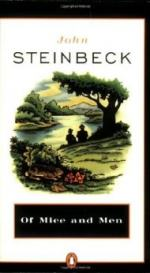 Of Mice and Men: A Story of Lonliness by John Steinbeck