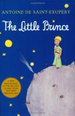 The Little Prince: The Most Beautiful Fairy Tale in the World by Antoine de Saint-Exupéry