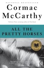 All the Pretty Horses. by Cormac McCarthy