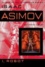 "Technology and Making the Right Decisions in ""I, Robot"" by Isaac Asimov"