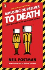 """Television in the Book Amusing Ourselves to Death and the Movie """"Mad City"""" by"""