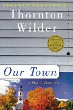 Thornton Wilder's Our Town Shows the Blindness of People by Thornton Wilder