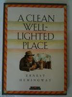 A Clean Well Lighted Place Literary Analysis by Ernest Hemingway
