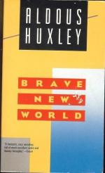 Totalitarian Societies in Aldous Huxley's Brave New World and George Orwell's 1984 by Aldous Huxley