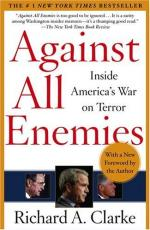 Summary and Review of Against All Enemies by Richard A. Clark by Richard A. Clarke