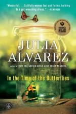 In the Time of the Butterflies - Julia Alvarez - 1994 by Julia Álvarez