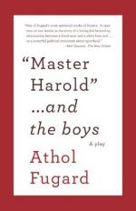 """MASTER HAROLD""... and the boys by Athol Fugard"