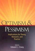 Pessimism and Optimism by