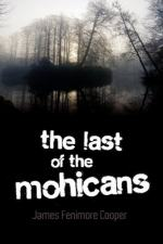 The Last of the Mohicans - James Fenimore Cooper - 1826 by James Fenimore Cooper