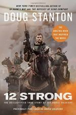 12 Strong: The Declassified True Story of the Horse Soldiers by Doug Stanton