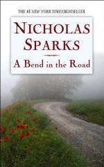 A Bend in the Road by Nicholas Sparks (author)