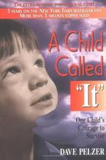 A Child Called It: One Child's Courage to Survive by Dave Pelzer