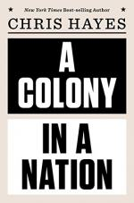 A Colony in a Nation by Hayes, Chris