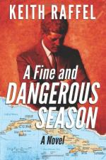 A Fine and Dangerous Season by Keith Raffel