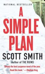 A Simple Plan: A Novel by Scott Smith (author)