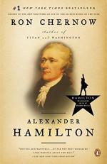 Alexander Hamilton (biography) by Ron Chernow