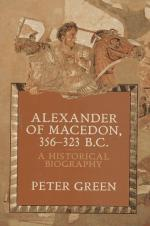 Alexander of Macedon, 356-323 B.C.: A Historical Biography by Peter Green