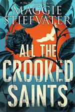 All the Crooked Saints by Stiefvater, Maggie