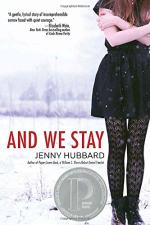 And We Stay by Jenny Hubbard