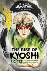 Avatar, The Last Airbender: The Rise of Kyoshi by F. C. Yee