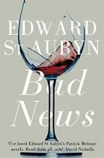 Bad News (Patrick Melrose) by Aubyn, Edward St.