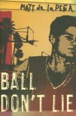 Ball Don't Lie by Matt de la Peña