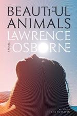 Beautiful Animals by Lawrence Osborne