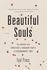 Beautiful Souls by Eyal Press