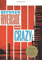 Between Riverside and Crazy by Stephen Adly Guirgis