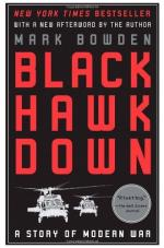 Black Hawk Down: A Story of Modern War by Mark Bowden